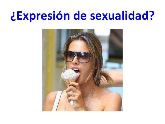 ¿Expresión de sexualidad?