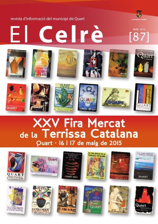 El Celrè [87] revista d'informació del municipi de Quart ABRIL 2015