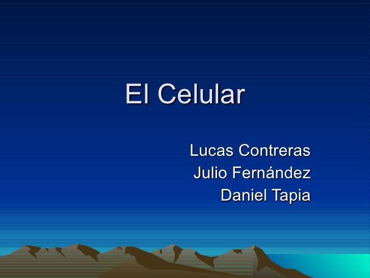 El Celular Lucas Contreras Julio Fernández Daniel Tapia