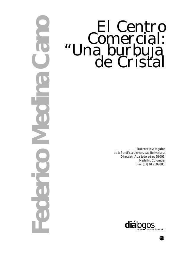 """Federico Medina Cano                          El Centro                         Comercial:                       """"Una burb..."""