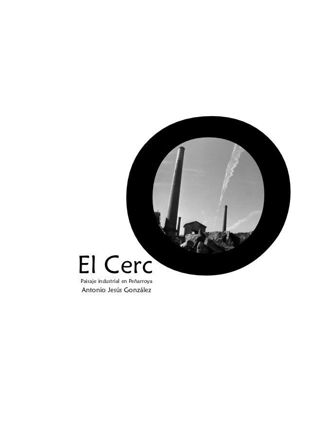El Cerc       oPaisaje industrial en PeñarroyaAntonio Jesús González