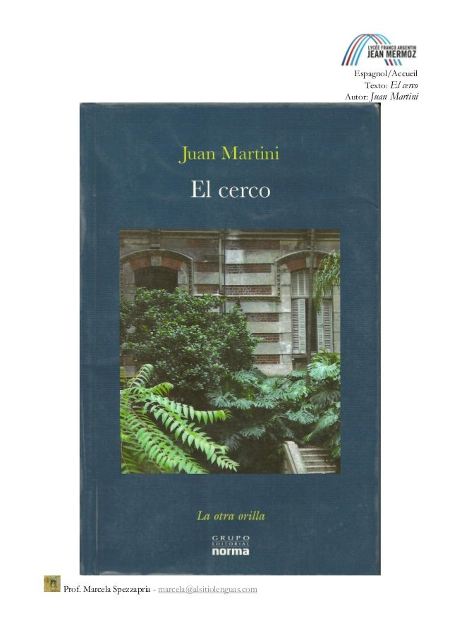 Espagnol/Accueil Texto: El cerco Autor: Juan Martini Prof. Marcela Spezzapria - marcela@alsitiolenguas.com