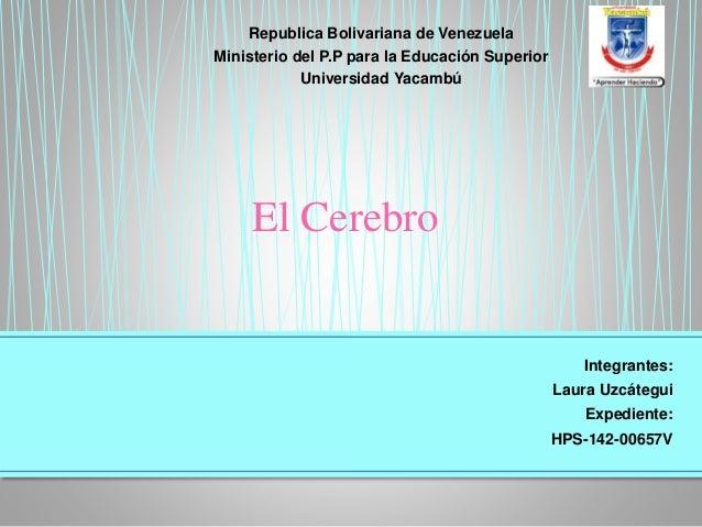 Republica Bolivariana de Venezuela Ministerio del P.P para la Educación Superior Universidad Yacambú Integrantes: Laura Uz...