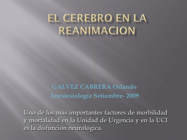 Uno de los más importantes factores de morbilidad y mortalidad en la Unidad de Urgencia y en la UCI es la disfunción neuro...