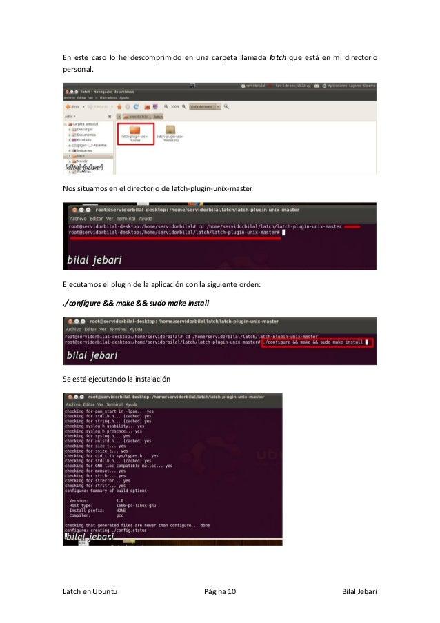 Latch en Ubuntu Página 10 Bilal Jebari En este caso lo he descomprimido en una carpeta llamada latch que está en mi direct...