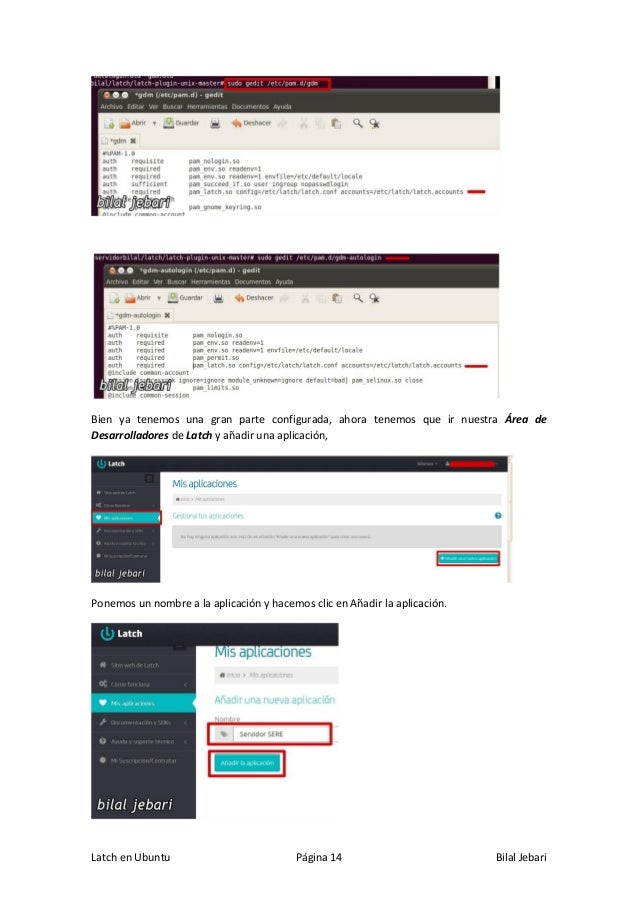 Latch en Ubuntu Página 14 Bilal Jebari Bien ya tenemos una gran parte configurada, ahora tenemos que ir nuestra Área de De...