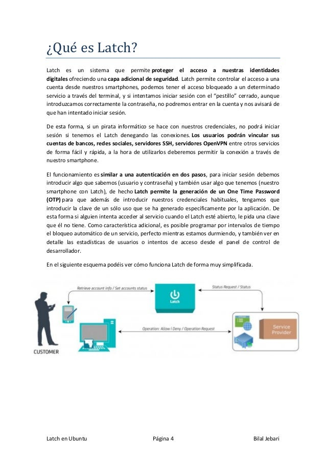 Latch en Ubuntu Página 4 Bilal Jebari ¿Que es Latch? Latch es un sistema que permite proteger el acceso a nuestras identid...