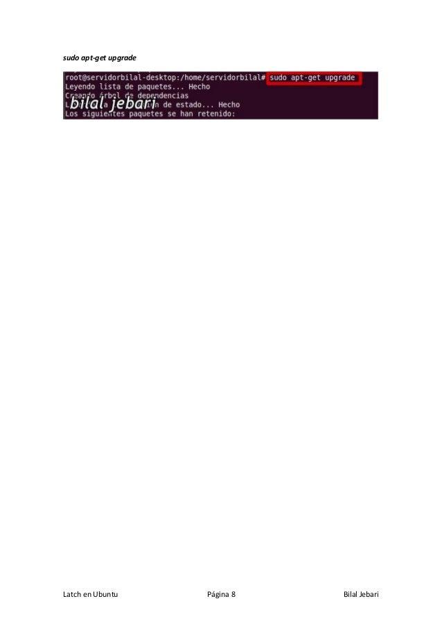 Latch en Ubuntu Página 8 Bilal Jebari sudo apt-get upgrade
