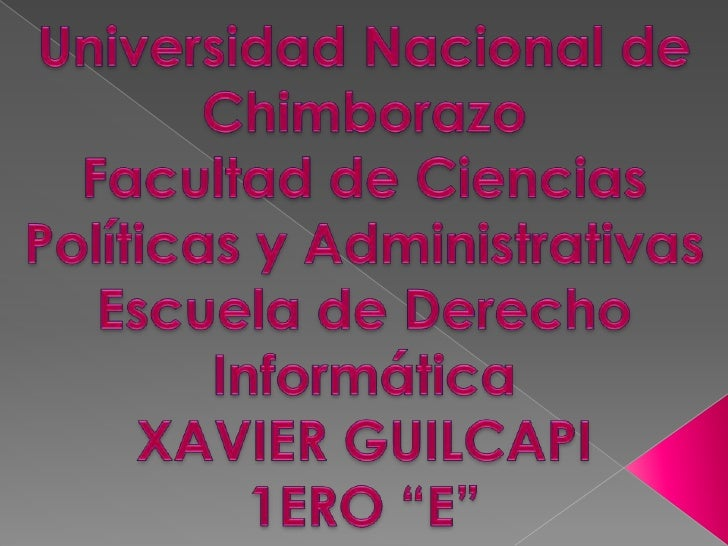 Universidad Nacional de Chimborazo<br />Facultad de Ciencias Políticas y Administrativas<br />Escuela de Derecho<br />Info...