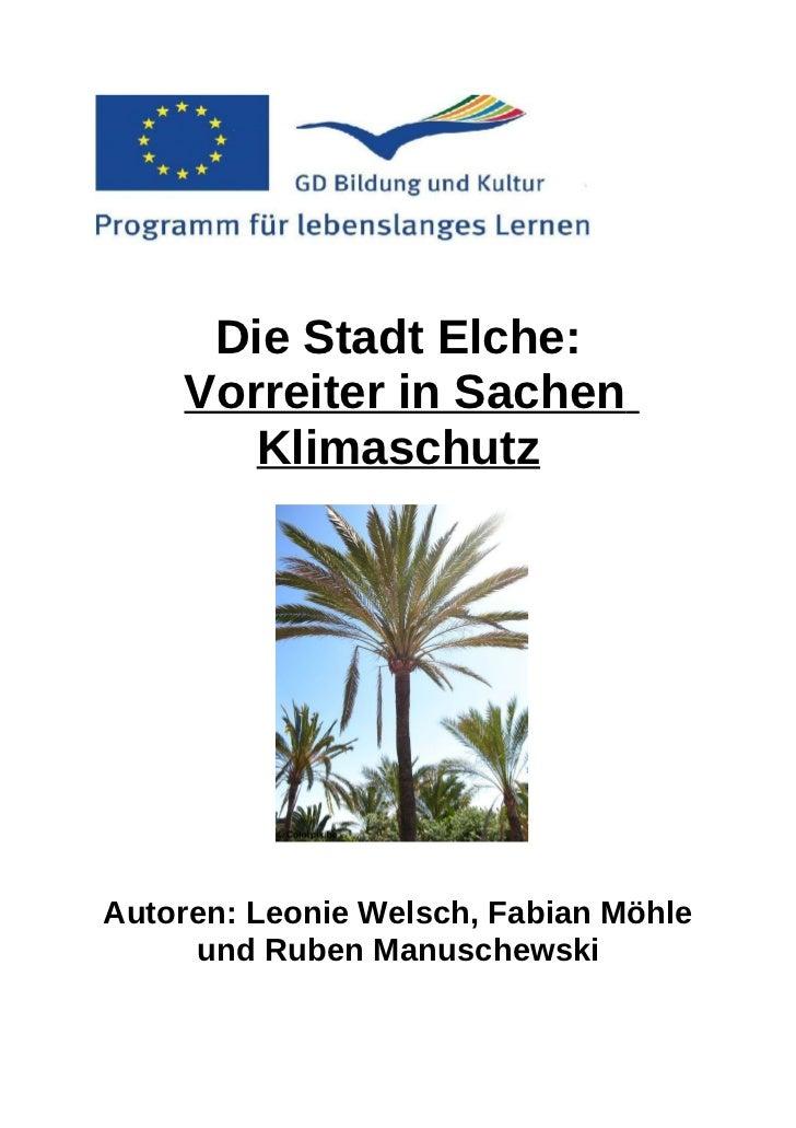 Die Stadt Elche:    Vorreiter in Sachen       KlimaschutzAutoren: Leonie Welsch, Fabian Möhle     und Ruben Manuschewski
