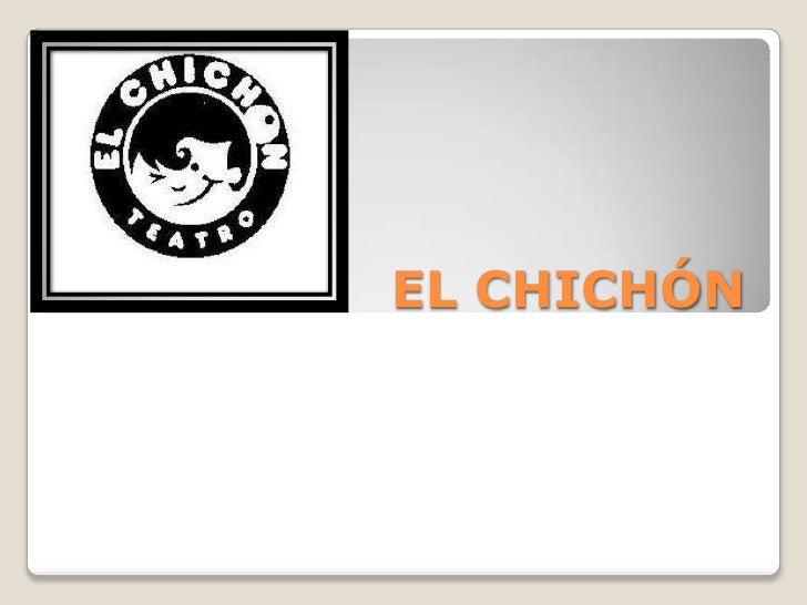 EL CHICHÓN<br />