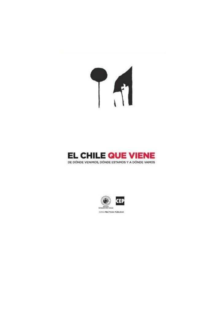 EL CHILE QUE VIENEDE DÓNDE VENIMOS, DÓNDE ESTAMOS Y A DÓNDE VAMOS.               SERIE POLÍTICAS PÚBLICAS