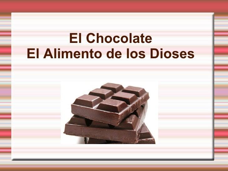 El ChocolateEl Alimento de los Dioses