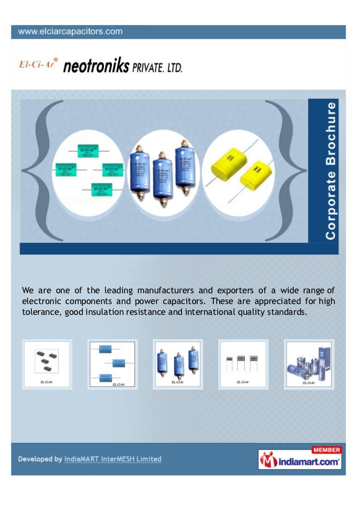 We are one of the leading manufacturers and exporters of a wide range ofelectronic components and power capacitors. These ...