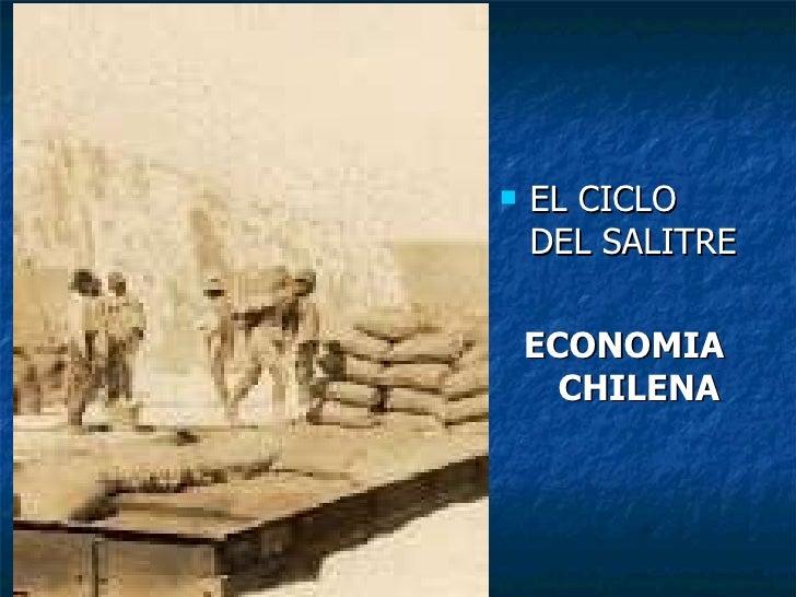 aloo <ul><li>EL CICLO DEL SALITRE </li></ul><ul><li>ECONOMIA CHILENA </li></ul>