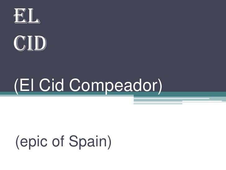 ElCid(El Cid Compeador)(epic of Spain)