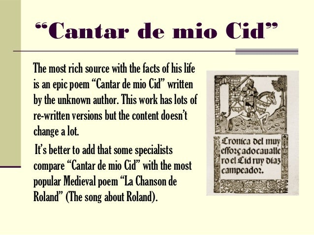 the poem of cid One of the finest of epic poems, and the only one to have survived from medieval spain, the poem of the cid recounts the adventures of the warlord and.