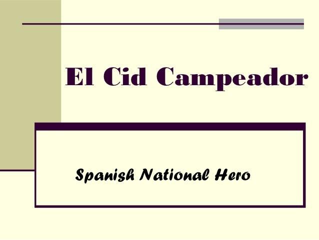 El Cid CampeadorSpanish National Hero