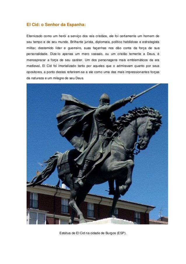 El Cid: o Senhor da Espanha:Eternizado como um herói a serviço dos reis cristãos, ele foi certamente um homem deseu tempo ...