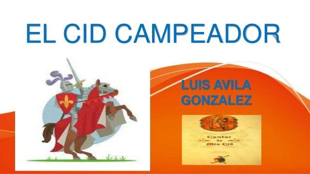 EL CID CAMPEADOR LUIS AVILA GONZALEZ