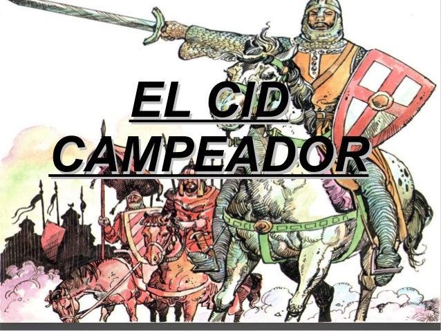 EL CID CAMPEADOR: EL CIDEL CID CAMPEADORCAMPEADOR