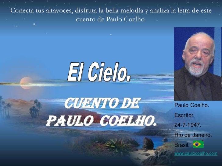 Conecta tus altavoces, disfruta la bella melodía y analiza la letra de este                       cuento de Paulo Coelho. ...