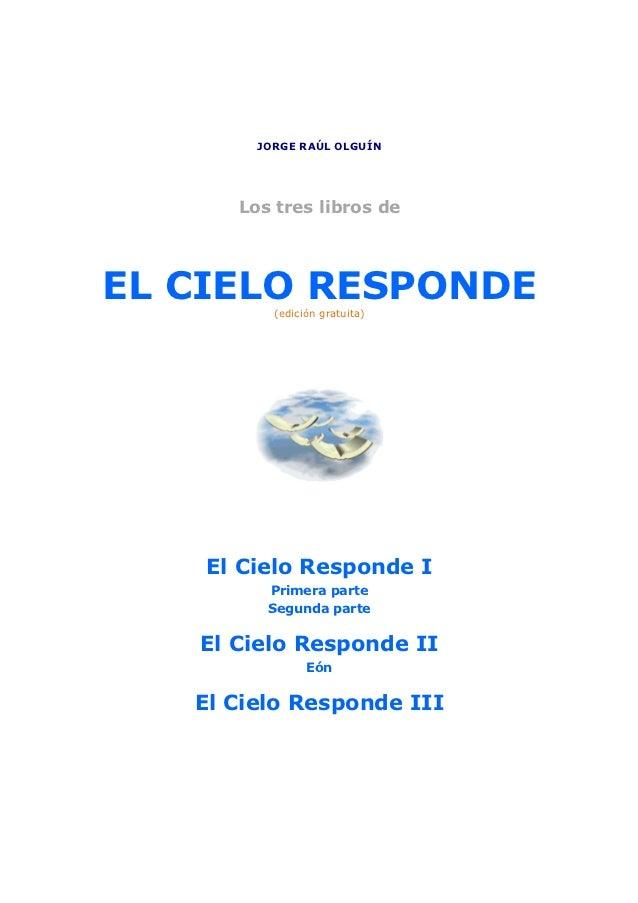 El Cielo Responde                            www.grupoelron.org                                     Jorge Raúl Olguín     ...