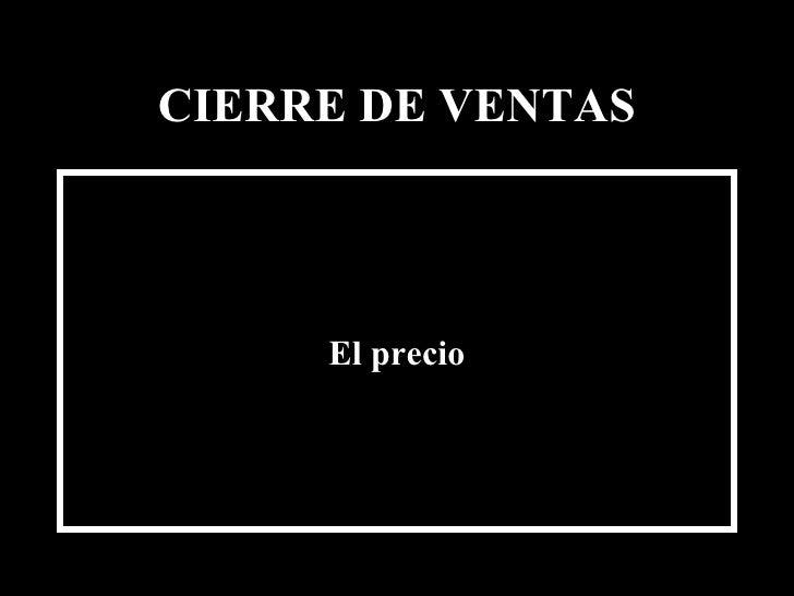 CIERRE DE VENTAS <ul><li>El precio </li></ul>Edición Joaquín Martínez R., joaquinmara@gmail.com
