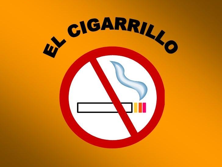 EL CIGARRILLO<br />