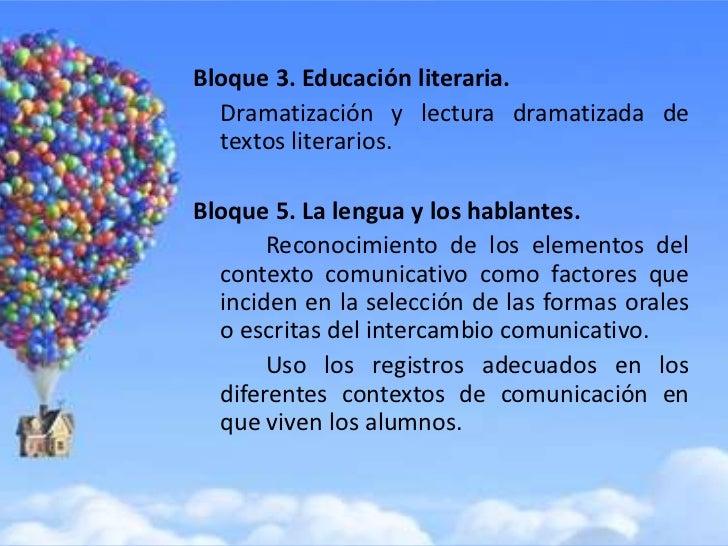 Bloque 3. Educación literaria.  Dramatización y lectura dramatizada de  textos literarios.Bloque 5. La lengua y los hablan...