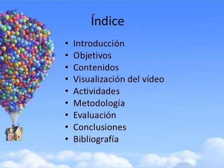 Índice•   Introducción•   Objetivos•   Contenidos•   Visualización del vídeo•   Actividades•   Metodología•   Evaluación• ...
