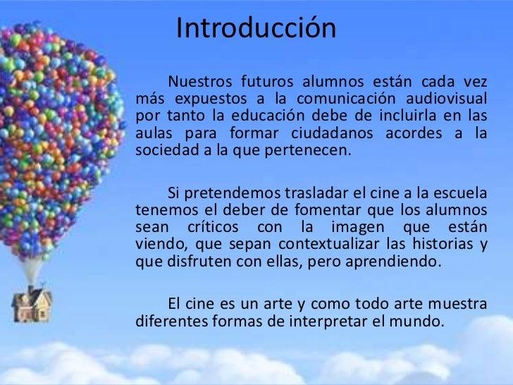 Introducción    Nuestros futuros alumnos están cada vezmás expuestos a la comunicación audiovisualpor tanto la educación d...
