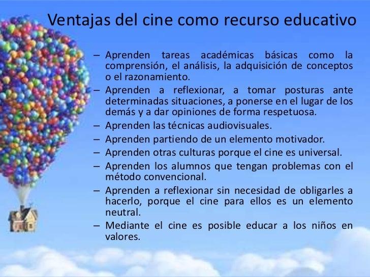 Ventajas del cine como recurso educativo      – Aprenden tareas académicas básicas como la        comprensión, el análisis...