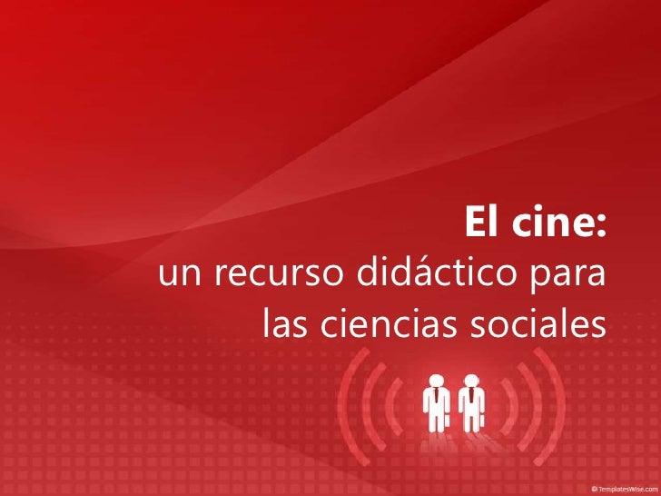 El cine:un recurso didáctico para las ciencias sociales<br />
