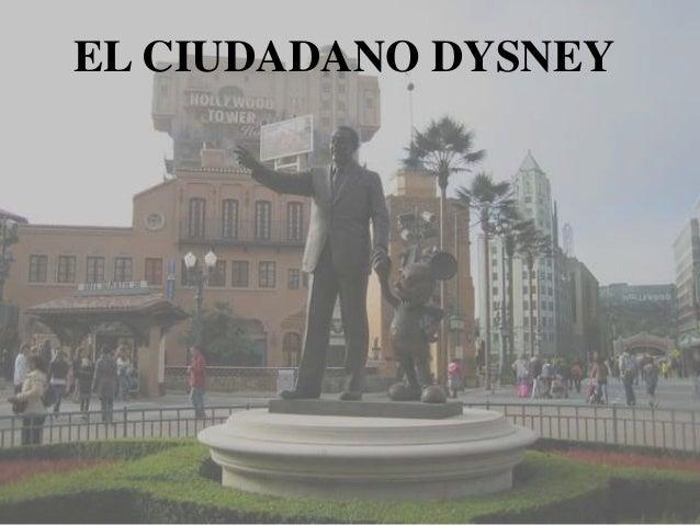 EL CIUDADANO DYSNEY