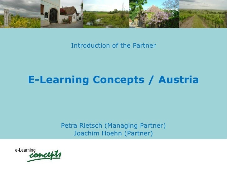 Introduction of the PartnerE-Learning Concepts / Austria     Petra Rietsch (Managing Partner)         Joachim Hoehn (Partn...
