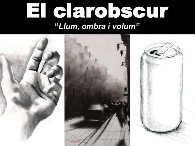"""El clarobscur """"Llum, ombra i volum"""""""