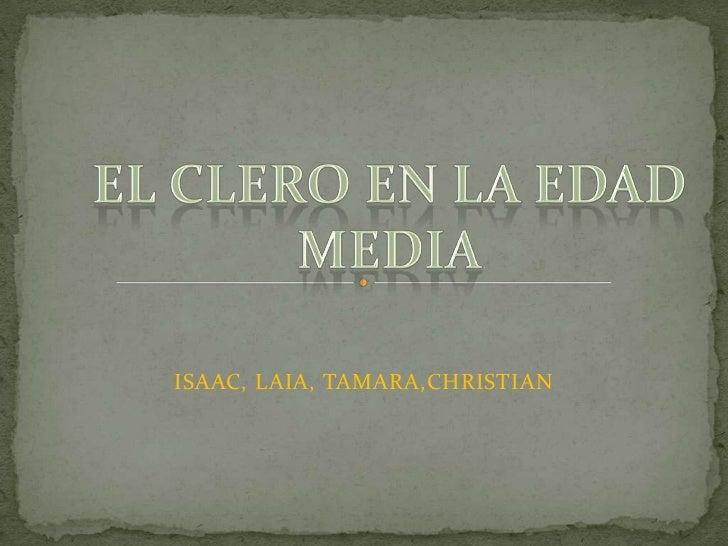 ISAAC, LAIA, TAMARA,CHRISTIAN