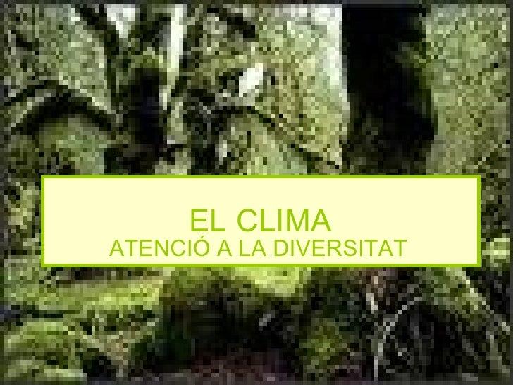 EL CLIMA ATENCIÓ A LA DIVERSITAT