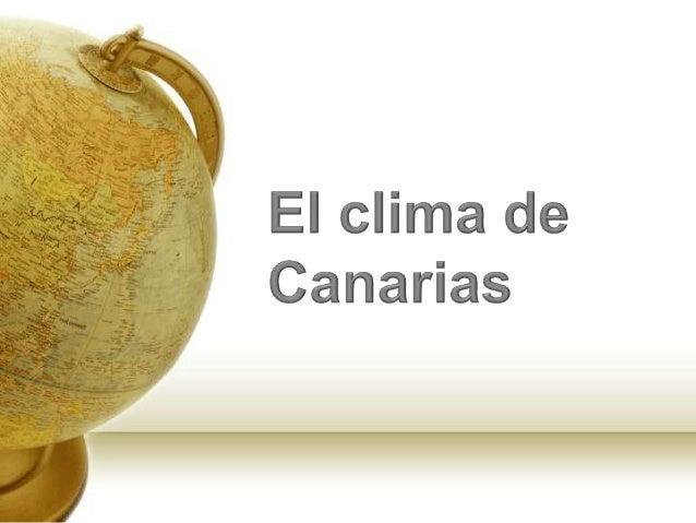 El clima de canarias