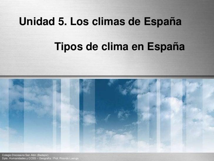 Unidad 5. Los climas de España<br />Tipos de clima en España<br />