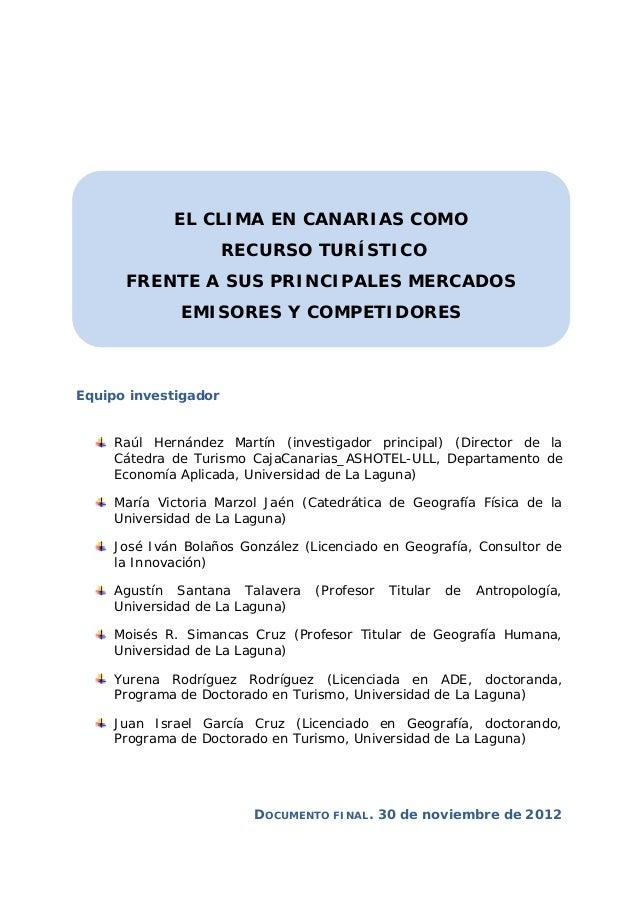 Equipo investigadorRaúl Hernández Martín (investigador principal) (Director de laCátedra de Turismo CajaCanarias_ASHOTEL-U...