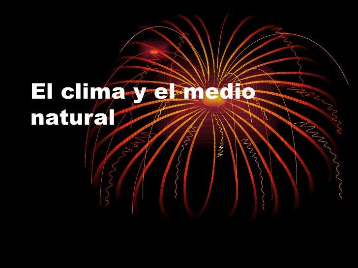 El clima y el medio natural