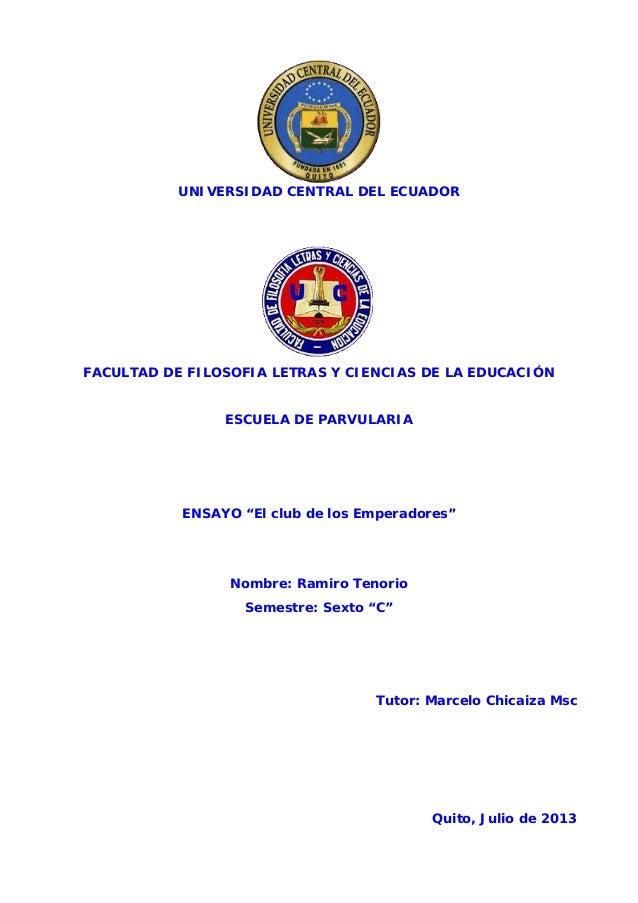 """UNIVERSIDAD CENTRAL DEL ECUADOR FACULTAD DE FILOSOFIA LETRAS Y CIENCIAS DE LA EDUCACIÓN ESCUELA DE PARVULARIA ENSAYO """"El c..."""