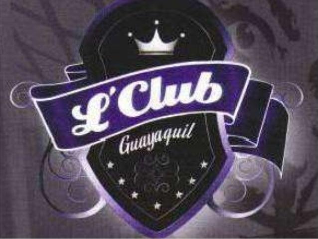 L'Club           Guayaquil es un lugardestinado a servir a sus socios coninolvidables recuerdos de momentosdisfrutados en ...
