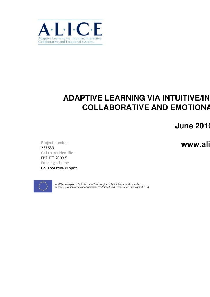 ALICE               ADAPTIVE LEARNING VIA INTUITIVE/INTERACTIVE,                  COLLABORATIVE AND EMOTIONAL SYSTEMS     ...