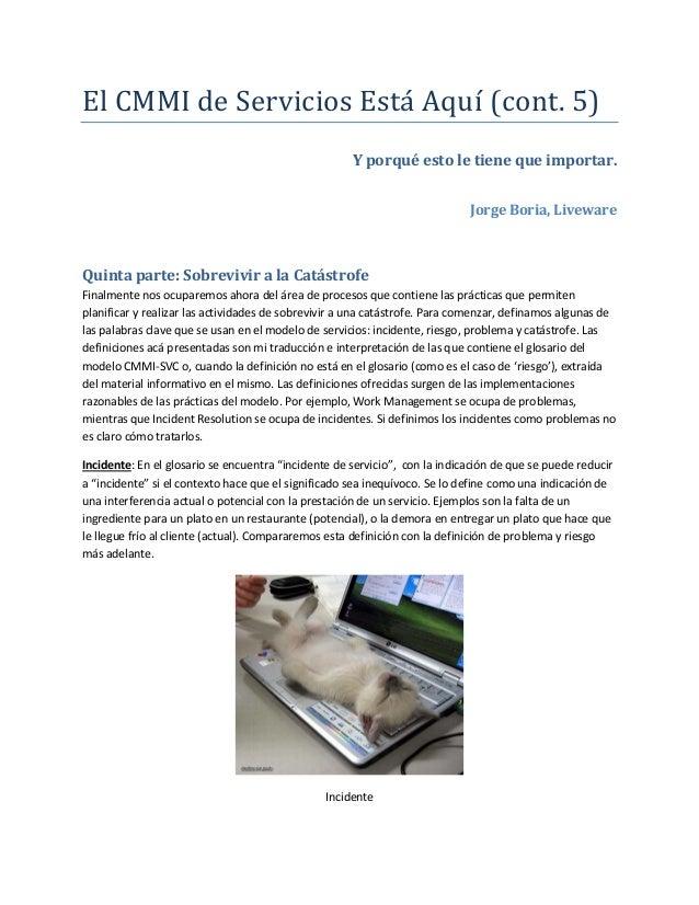 El CMMI de Servicios Está Aquí (cont. 5) Y porqué esto le tiene que importar. Jorge Boria, Liveware  Quinta parte: Sobrevi...