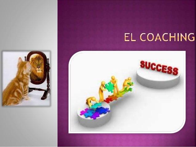  El coaching es un método que consiste en acompañar, instruir y entrenar a una persona o a un grupo de ellas, con el obje...