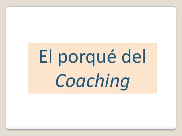 El porqué del  Coaching