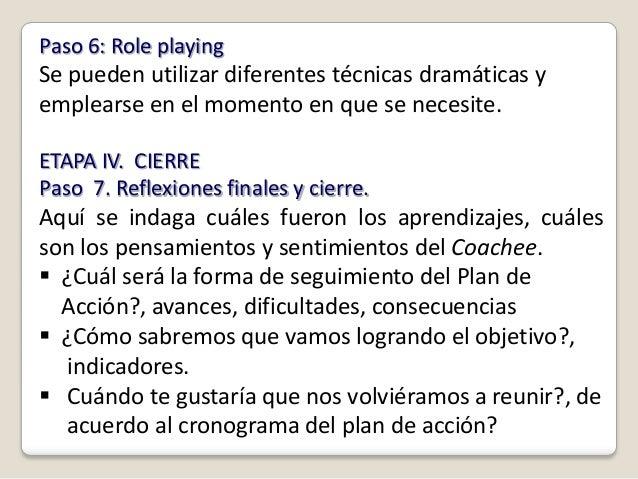 Paso 6: Role playingSe pueden utilizar diferentes técnicas dramáticas yemplearse en el momento en que se necesite.ETAPA IV...